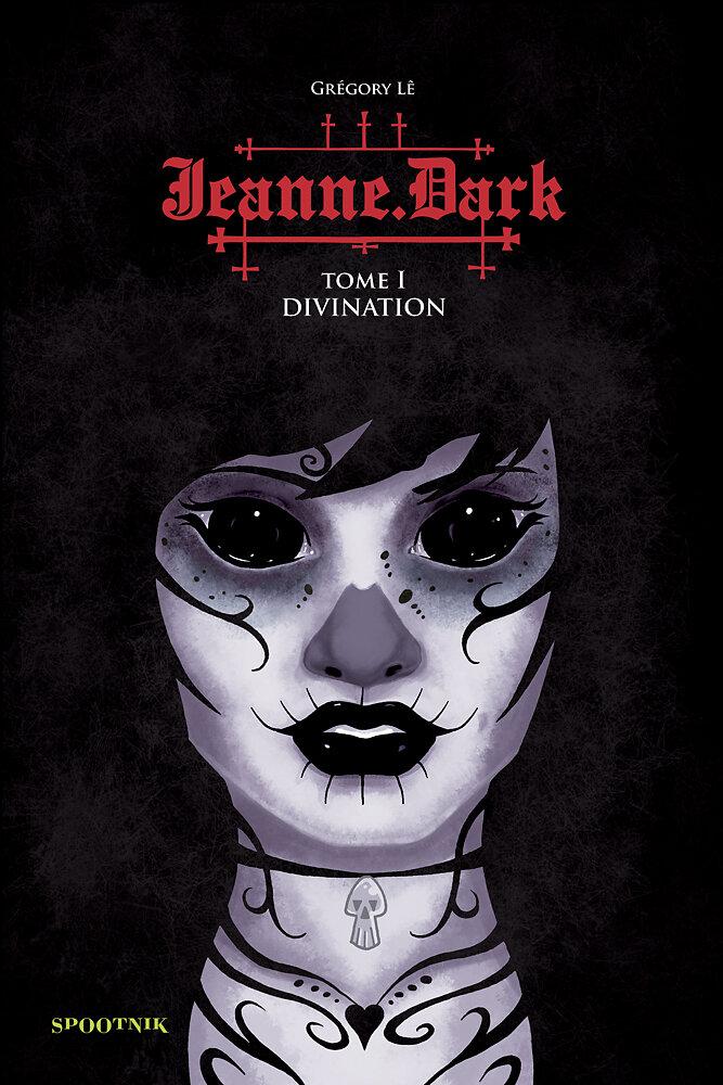 Jeanne Dark - tome 1 : Divination